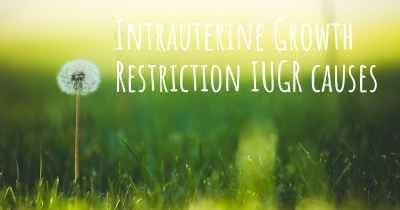 Intrauterine Growth Restriction IUGR causes