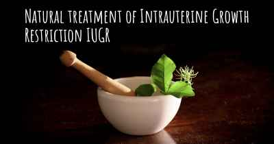 Natural treatment of Intrauterine Growth Restriction IUGR