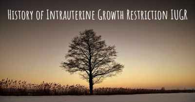 History of Intrauterine Growth Restriction IUGR