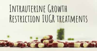 Intrauterine Growth Restriction IUGR treatments