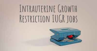 Intrauterine Growth Restriction IUGR jobs