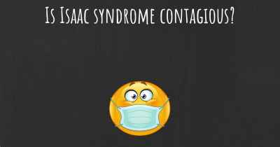 Is Isaac syndrome contagious?
