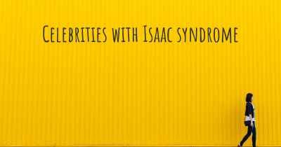 Celebrities with Isaac syndrome