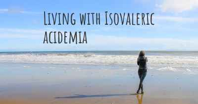 Living with Isovaleric acidemia