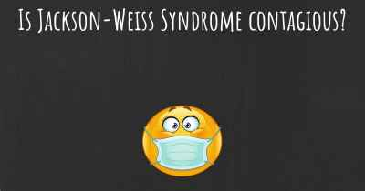 Is Jackson-Weiss Syndrome contagious?