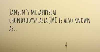 Jansen's metaphyseal chondrodysplasia JMC is also known as...