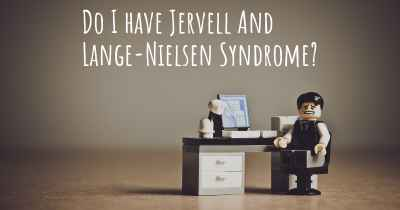 Do I have Jervell And Lange-Nielsen Syndrome?