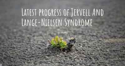 Latest progress of Jervell And Lange-Nielsen Syndrome