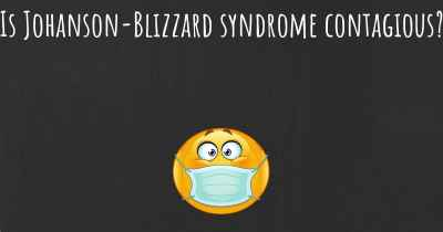 Is Johanson-Blizzard syndrome contagious?