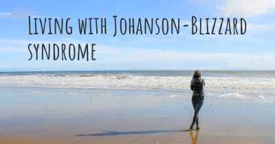 Living with Johanson-Blizzard syndrome