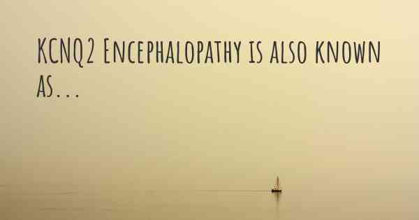 KCNQ2 Encephalopathy is also known as...