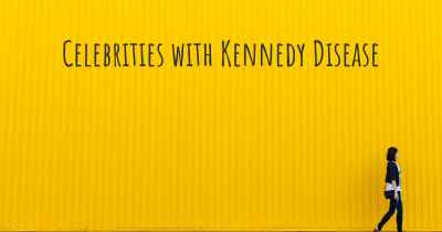 Celebrities with Kennedy Disease