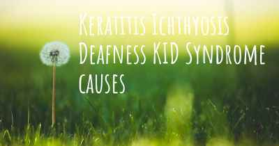Keratitis Ichthyosis Deafness KID Syndrome causes