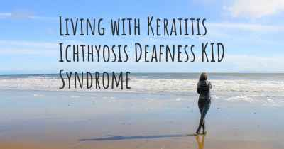 Living with Keratitis Ichthyosis Deafness KID Syndrome