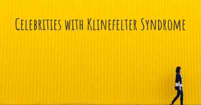 Celebrities with Klinefelter Syndrome
