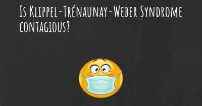 Is Klippel-Trénaunay-Weber Syndrome contagious?