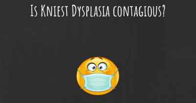 Is Kniest Dysplasia contagious?