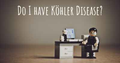 Do I have Köhler Disease?