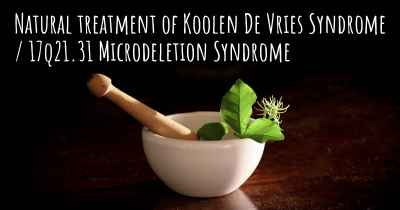 Natural treatment of Koolen De Vries Syndrome / 17q21.31 Microdeletion Syndrome