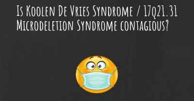 Is Koolen De Vries Syndrome / 17q21.31 Microdeletion Syndrome contagious?