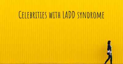 Celebrities with LADD syndrome