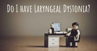 Do I have Laryngeal Dystonia?