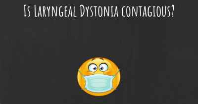 Is Laryngeal Dystonia contagious?