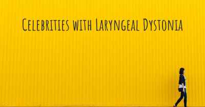 Celebrities with Laryngeal Dystonia