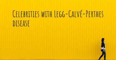 Celebrities with Legg-Calvé-Perthes disease