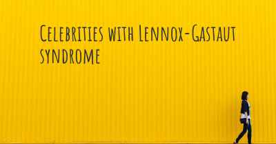 Celebrities with Lennox-Gastaut syndrome