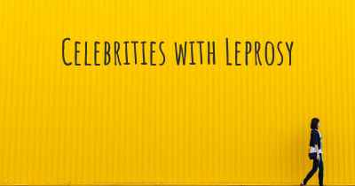 Celebrities with Leprosy