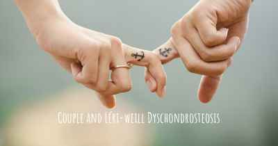 Couple and Léri-weill Dyschondrosteosis