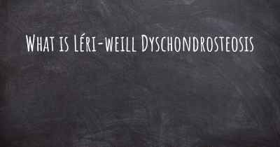 What is Léri-weill Dyschondrosteosis