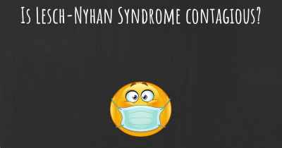 Is Lesch-Nyhan Syndrome contagious?