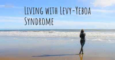Living with Levy-Yeboa Syndrome