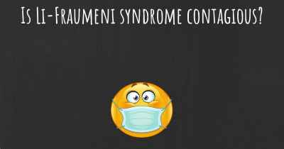 Is Li-Fraumeni syndrome contagious?