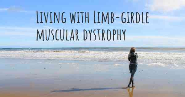 Living with Limb-girdle muscular dystrophy