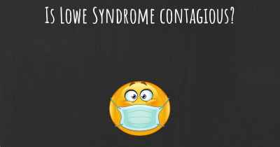 Is Lowe Syndrome contagious?