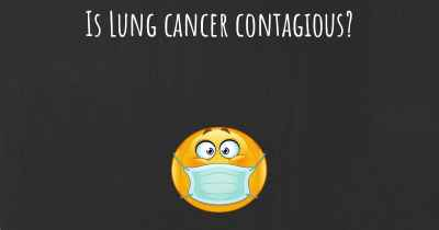 Is Lung cancer contagious?