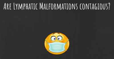 Are Lymphatic Malformations contagious?