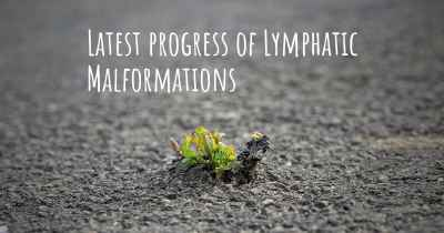Latest progress of Lymphatic Malformations
