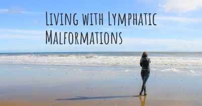 Living with Lymphatic Malformations