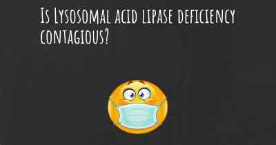 Is Lysosomal acid lipase deficiency contagious?