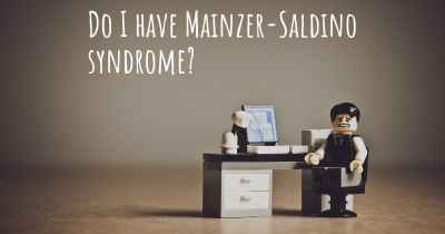 Do I have Mainzer-Saldino syndrome?