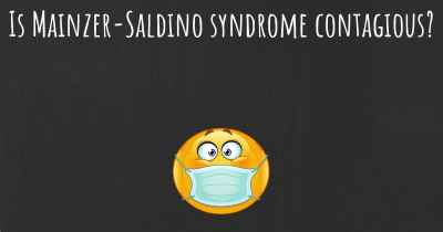 Is Mainzer-Saldino syndrome contagious?