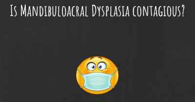 Is Mandibuloacral Dysplasia contagious?
