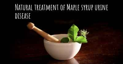 Natural treatment of Maple syrup urine disease