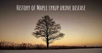 History of Maple syrup urine disease