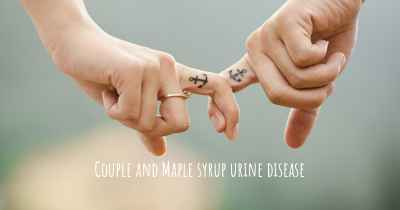 Couple and Maple syrup urine disease