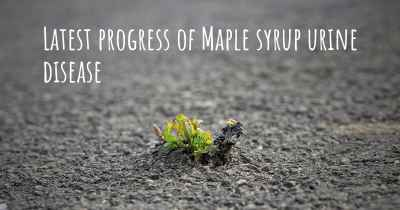 Latest progress of Maple syrup urine disease